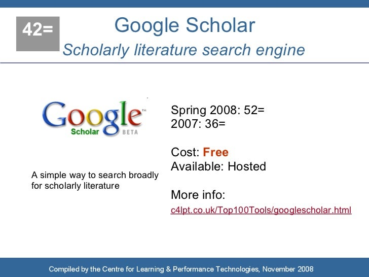 42=                Google Scholar        Scholarly literature search engine                                    Spring 2008...