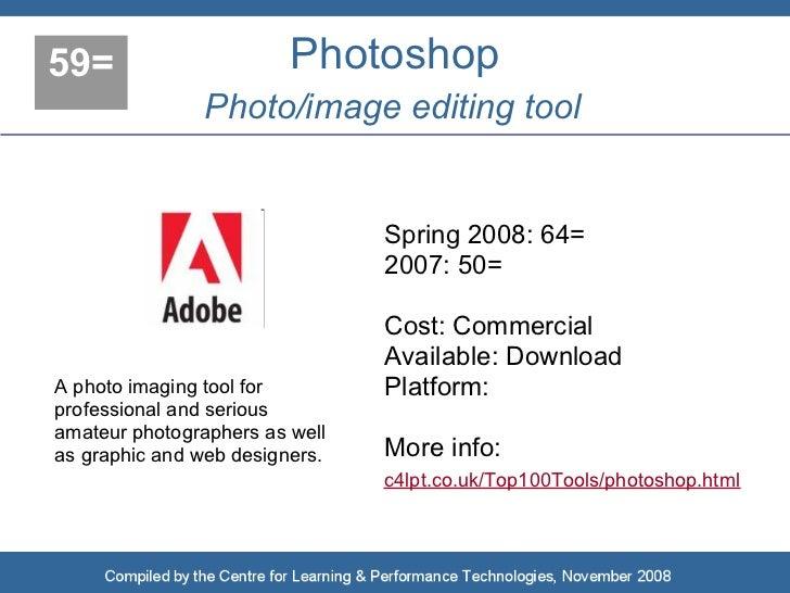 59=                      Photoshop                Photo/image editing tool                                   Spring 2008: ...