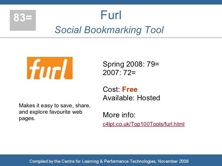 83=                             Furl               Social Bookmarking Tool                                   Spring 2008: ...