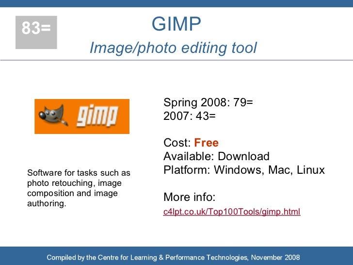 83=                          GIMP                Image/photo editing tool                                Spring 2008: 79= ...