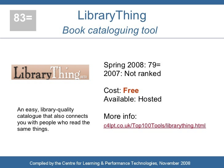 83=                    LibraryThing                  Book cataloguing tool                                  Spring 2008: 7...