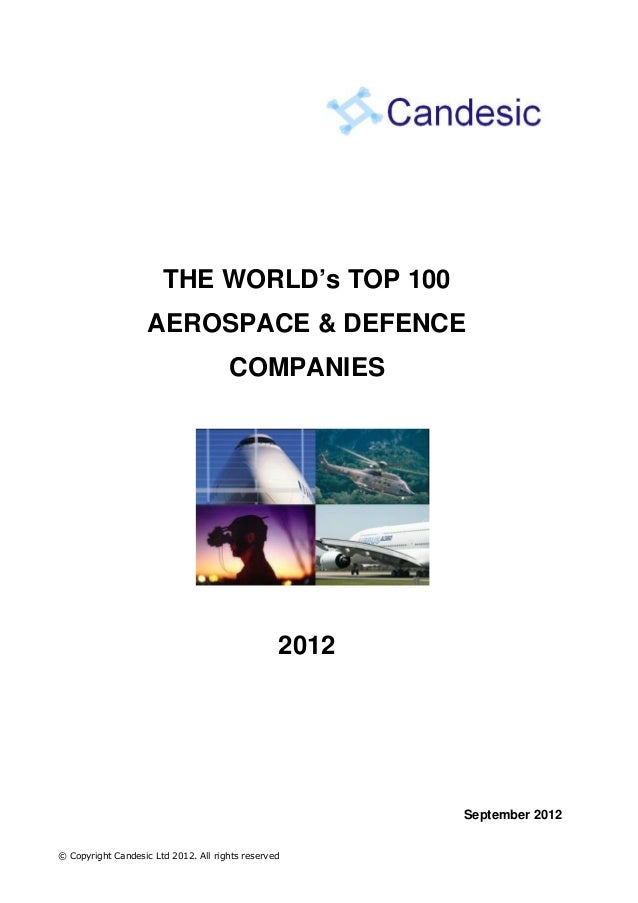 THE WORLD's TOP 100 AEROSPACE & DEFENCE COMPANIES  2012  September 2012 © Copyright Candesic Ltd 2012. All rights reserved