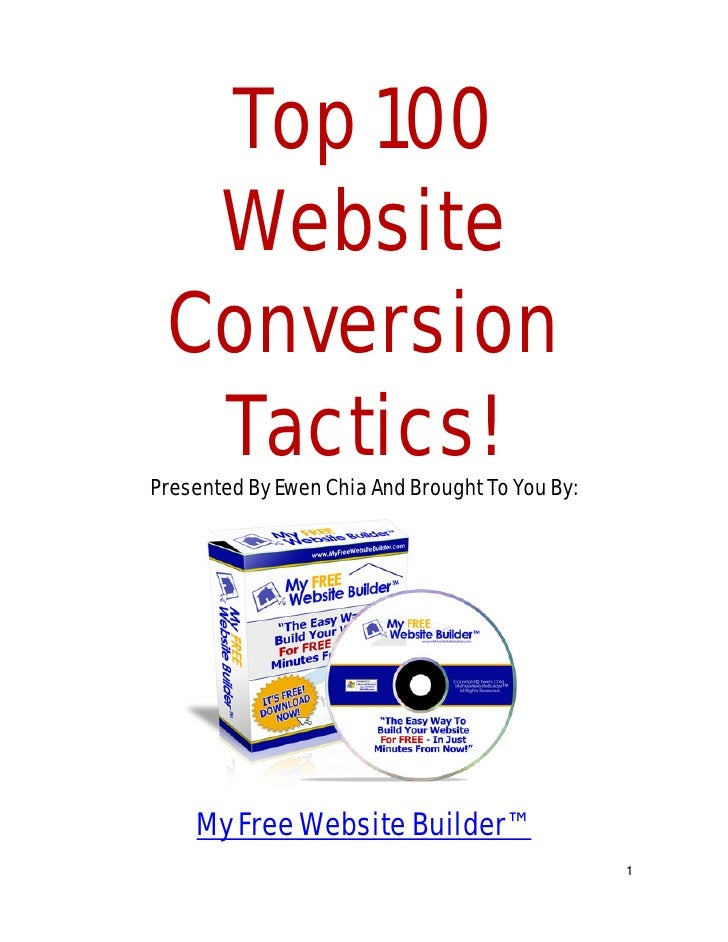 Top 100  Website Conversion  Tactics!Presented By Ewen Chia And Brought To You By:    My Free Website Builder™            ...