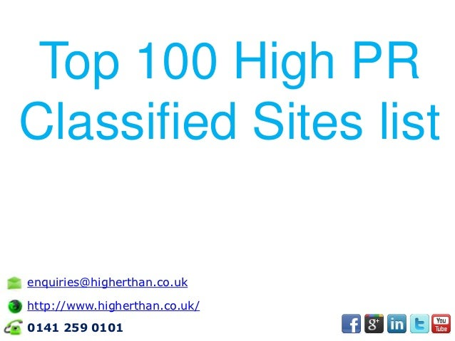 Top 100 High PRClassified Sites listenquiries@higherthan.co.ukhttp://www.higherthan.co.uk/0141 259 0101