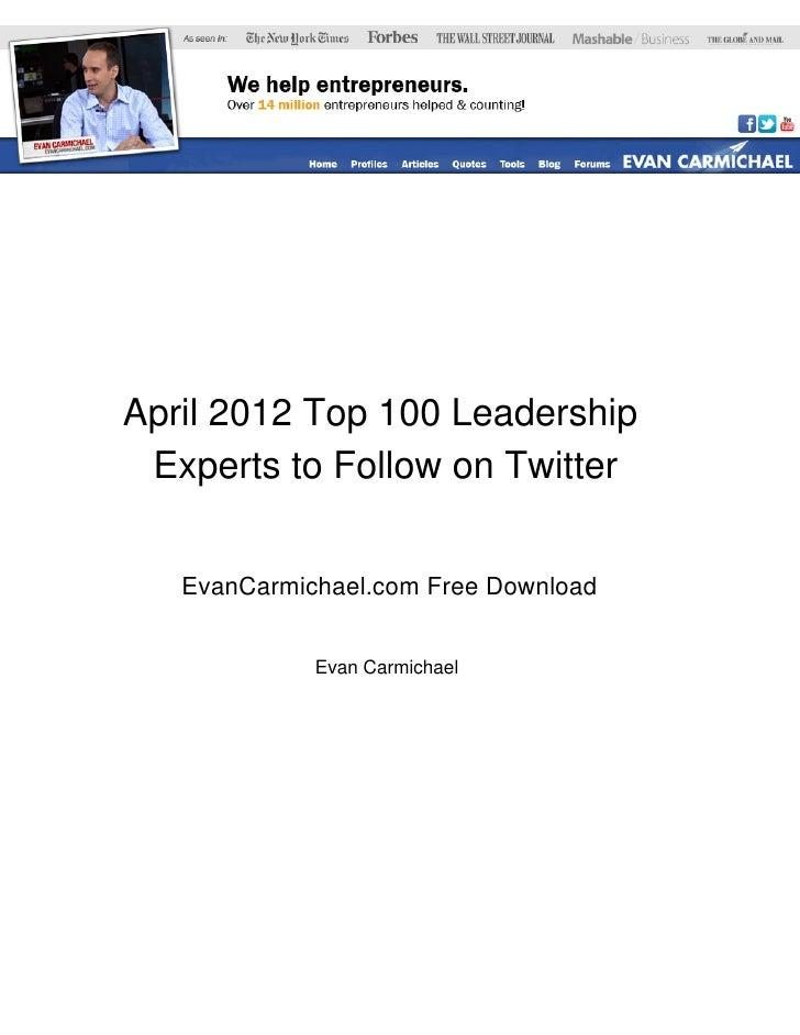 April 2012 Top 100 Leadership Experts to Follow on Twitter   EvanCarmichael.com Free Download             Evan Carmichael