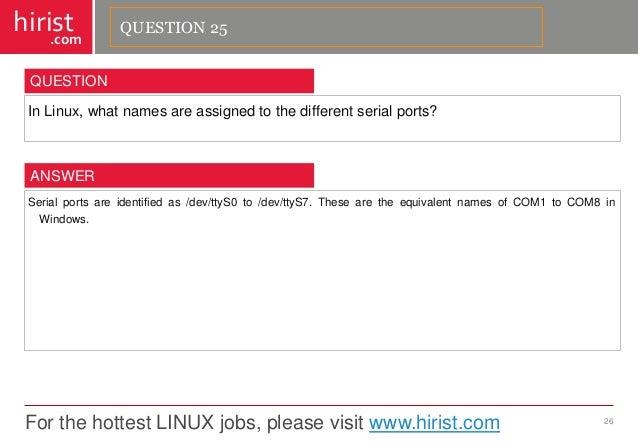 For the hottest LINUX jobs, please visit www.hirist.com  hirist  .com  InLinux,whatnamesareassignedtothedifferentserialpor...