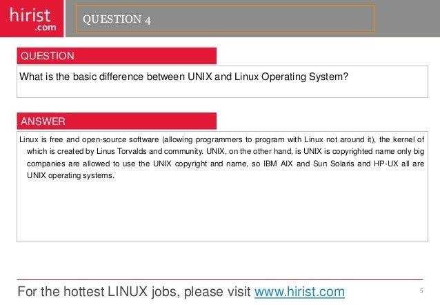 For the hottest LINUX jobs, please visit www.hirist.com  hirist  .com  WhatisthebasicdifferencebetweenUNIXandLinuxOperatin...