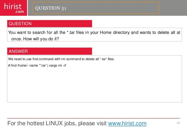 For the hottest LINUX jobs, please visit www.hirist.com  hirist  .com  Youwanttosearchforallthe*.tarfilesinyourHomedirecto...