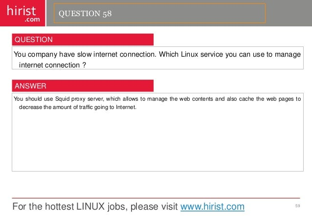 For the hottest LINUX jobs, please visit www.hirist.com  hirist  .com  Youcompanyhaveslowinternetconnection.WhichLinuxserv...