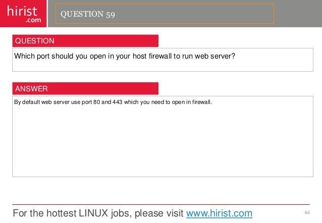 For the hottest LINUX jobs, please visit www.hirist.com  hirist  .com  Whichportshouldyouopeninyourhostfirewalltorunwebser...