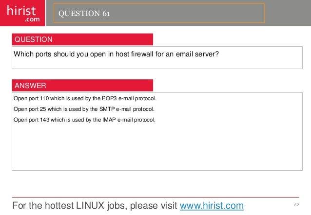For the hottest LINUX jobs, please visit www.hirist.com  hirist  .com  Whichportsshouldyouopeninhostfirewallforanemailserv...