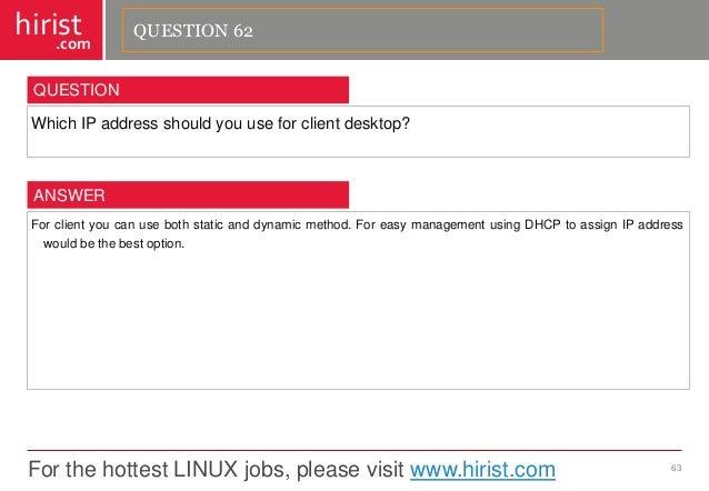 For the hottest LINUX jobs, please visit www.hirist.com  hirist  .com  WhichIPaddressshouldyouuseforclientdesktop?  63  QU...