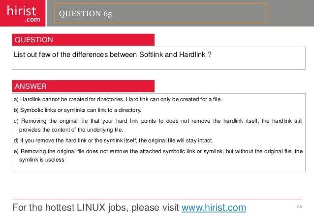For the hottest LINUX jobs, please visit www.hirist.com  hirist  .com  ListoutfewofthedifferencesbetweenSoftlinkandHardlin...