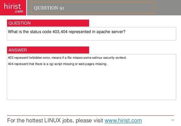 For the hottest LINUX jobs, please visit www.hirist.com  hirist  .com  Whatisthestatuscode403,404representedinapacheserver...