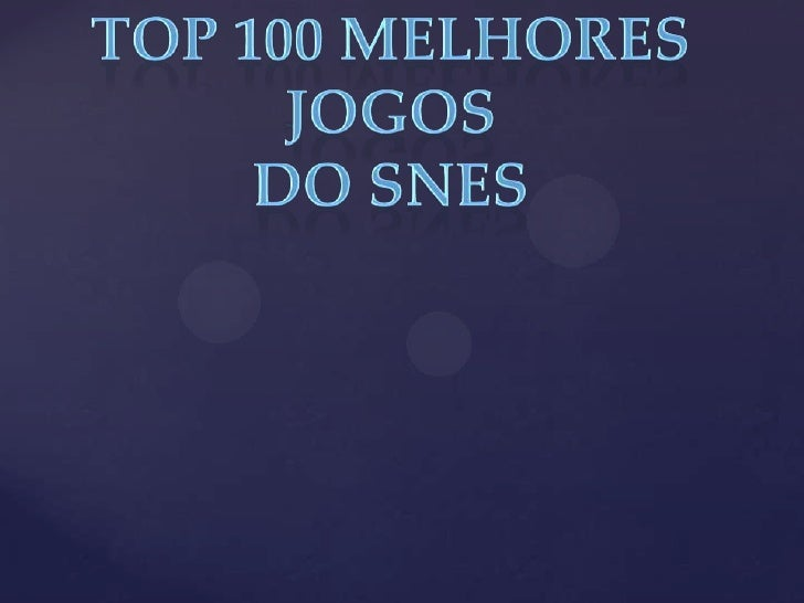 Top 100 melhores jogos do snes