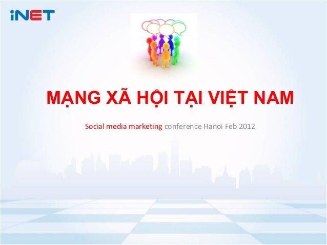 MẠNG XÃ HỘI TẠI VIỆT NAM   Social media marketing conference Hanoi Feb 2012