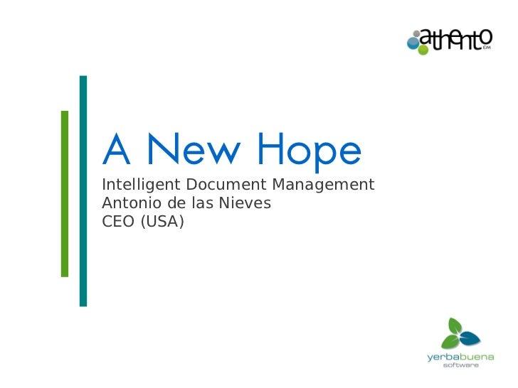 A New HopeIntelligent Document ManagementAntonio de las NievesCEO (USA)