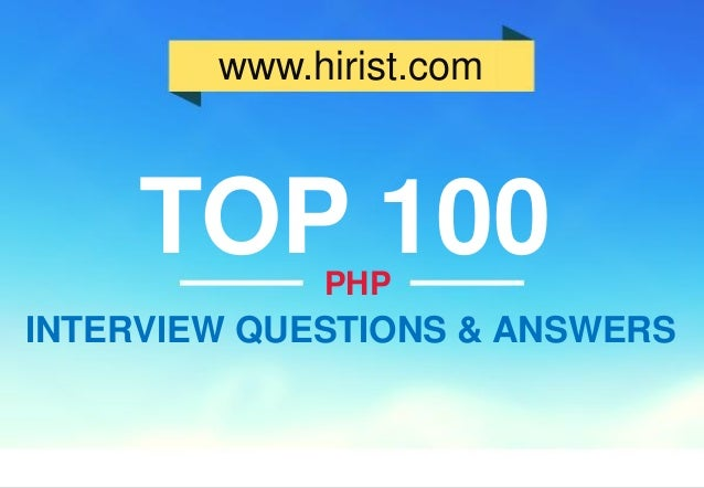 www.hirist.com PHP TOP 100 INTERVIEW QUESTIONS & ANSWERS