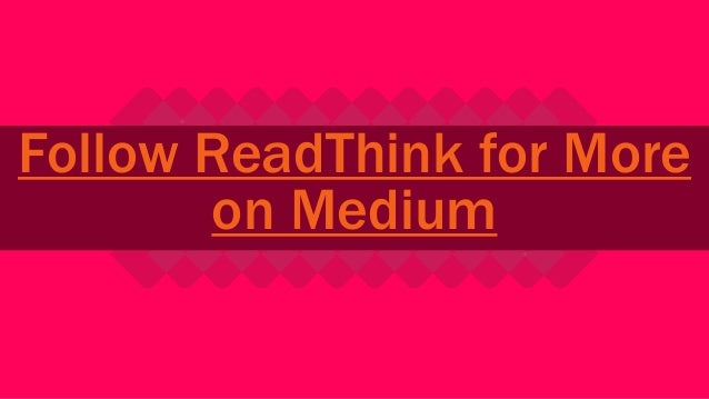 Follow ReadThink for More on Medium