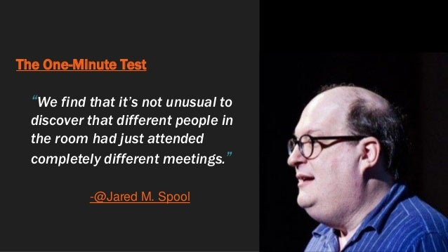 """The One-Minute Test """"We find that it's not unusual to discover that different people in the room had just attended complet..."""