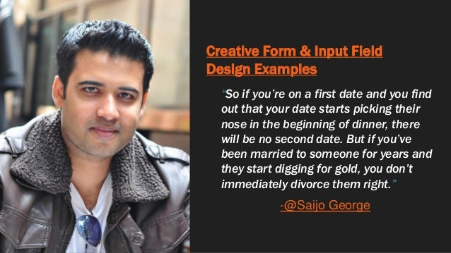 """Creative Form & Input Field Design Examples """"So if you're on a first date and you find out that your date starts picking t..."""