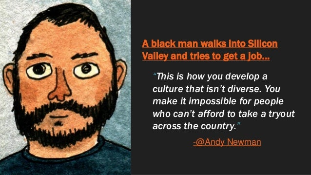"""A black man walks into Silicon Valley and tries to get a job… """"This is how you develop a culture that isn't diverse. You m..."""