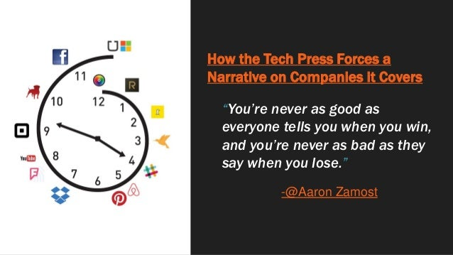 """How the Tech Press Forces a Narrative on Companies it Covers """"You're never as good as everyone tells you when you win, and..."""
