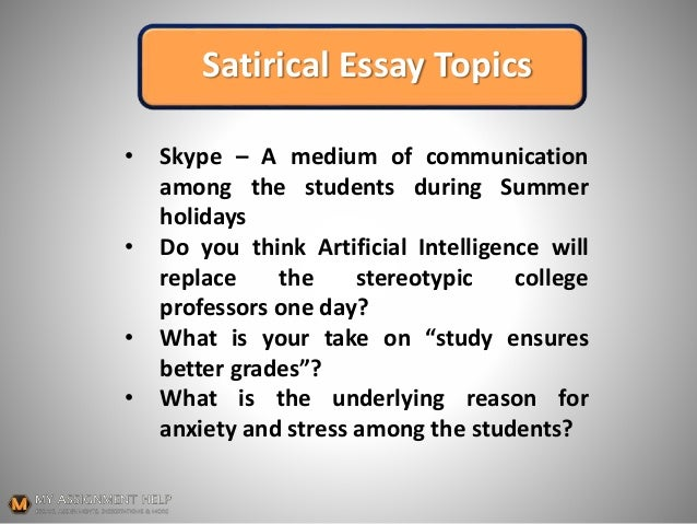 English Essay Topics For College Students Satirical Essay Topics  Persuasive Essay Paper also English Essays For Students How To Start A Satirical Essay Examples Of An Essay Paper