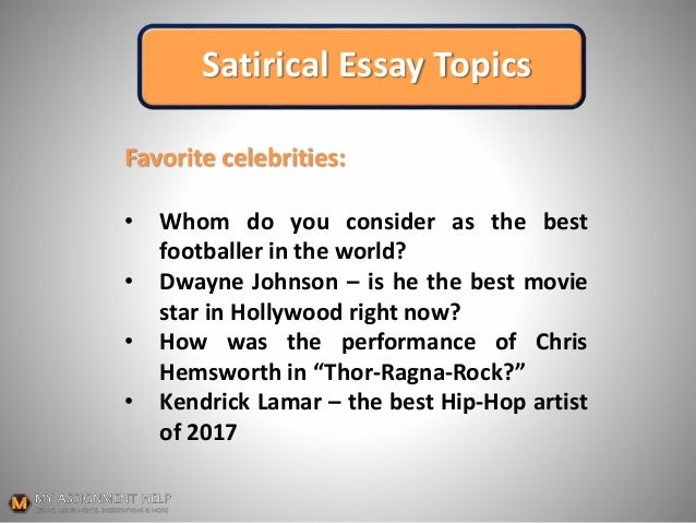 Are you muddling up while choosing a satirical essay topic?