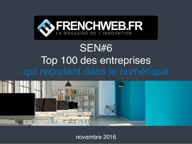 SEN#6 Top 100 des entreprises qui recrutent dans le numérique novembre 2016