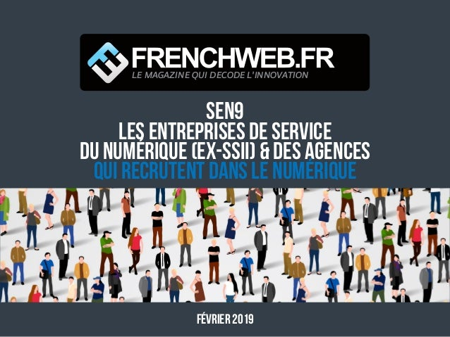 SEN9 Les Entreprises de Service du Numérique (ex-SSII) & DES AGENCES qui recrutent dans le numérique FÉVRIER 2019 LE MAGAZ...