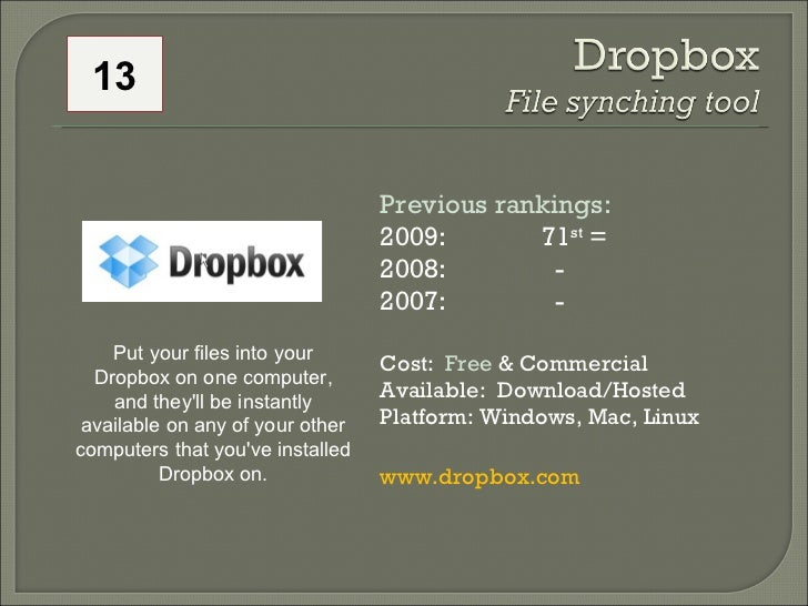 Previous rankings: 2009: 71 st  = 2008:    - 2007:    - Cost:  Free  & Commercial Available:  Download/Hosted Platform: Wi...