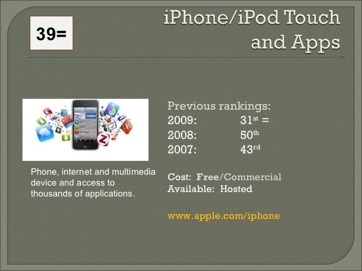 Previous rankings: 2009: 31 st  = 2008:  50 th   2007:  43 rd   Cost:  Free /Commercial Available:  Hosted www.apple.com/i...
