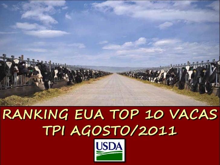 BANCO DE SÊMEN 2011RANKING EUA TOP 10 VACAS    TPI AGOSTO/2011                    Líder Mundial em Genética Bovina