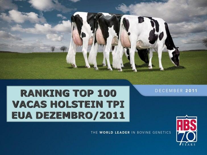 RANKING TOP 100VACASBANCO DE SÊMEN 2011      HOLSTEIN TPIEUA DEZEMBRO/2011                    Líder Mundial em Genética Bo...