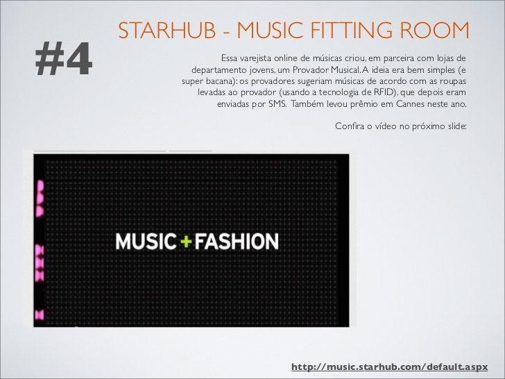 STARHUB - MUSIC FITTING ROOM#4                  Essa varejista online de músicas criou, em parceira com lojas de          ...