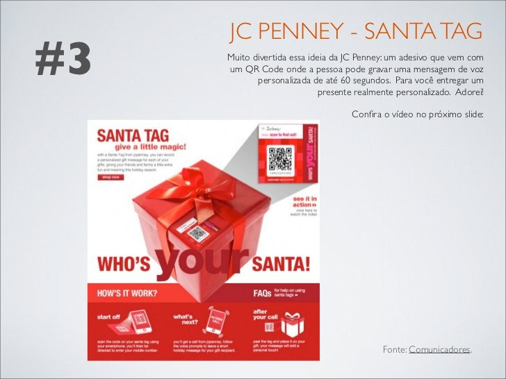 JC PENNEY - SANTA TAG#3   Muito divertida essa ideia da JC Penney: um adesivo que vem com     um QR Code onde a pessoa pod...