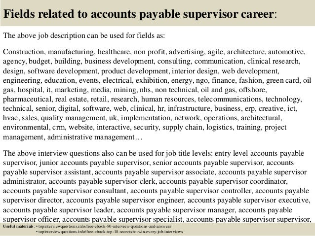 17 fields related to accounts payable supervisor career the above job description accounts payable manager - Accounts Payable Manager Job Description
