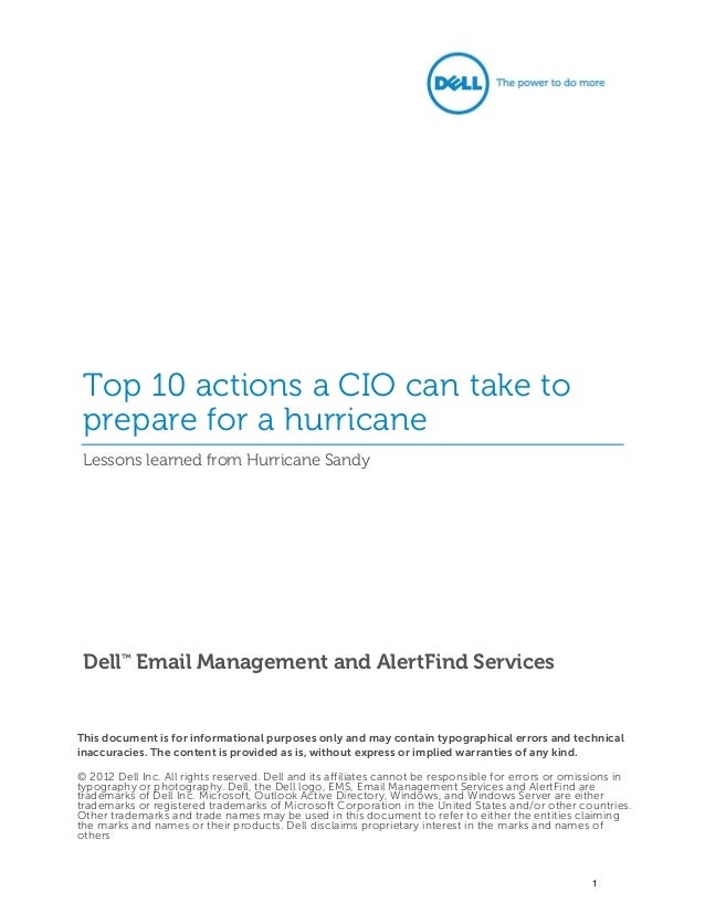 Top 10 actions a CIO can take to prepare for a hurricane Lessons learned from Hurricane Sandy Dell™ Email Management and A...