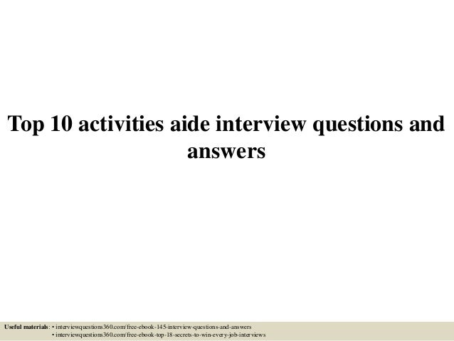 Top 10 Activities Aide Interview Questions And Answers Useful Materials O Interviewquestions360