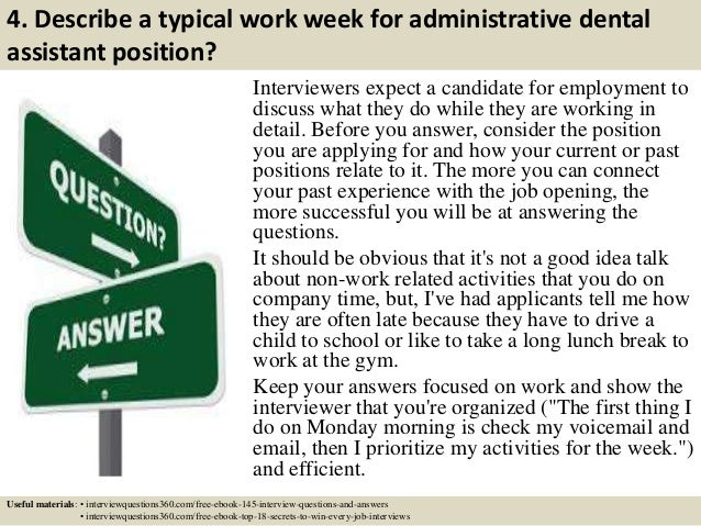 Wonderful ... 6. 4. To Dental Assistant Interview Questions