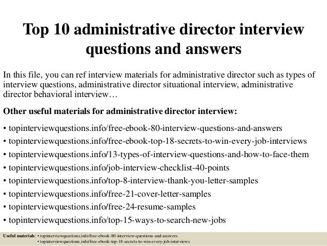 Top 10 Administrative Director Interview Questions And Answers In This  File, You Can Ref Interview ...