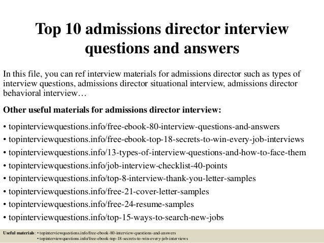 Top 10 Admissions Director Interview Questions And Answers In This File,  You Can Ref Interview ...