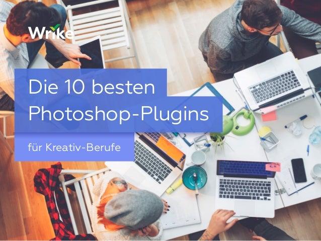 für Kreativ-Berufe Die 10 besten Photoshop-Plugins