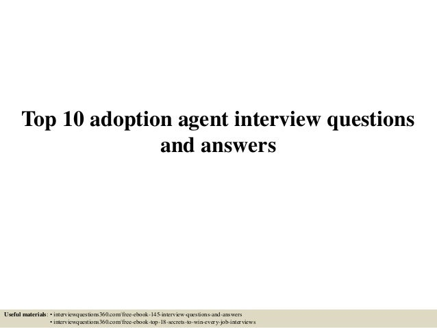 Top 10 adoption agent interview questions and answers Useful materials: • interviewquestions360.com/free-ebook-145-intervi...