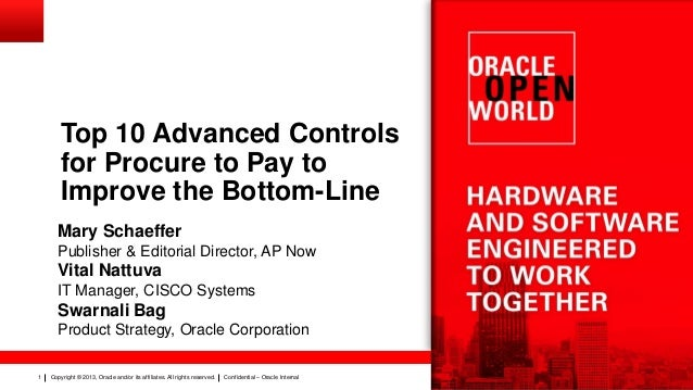 Copyright © 2013, Oracle and/or its affiliates. All rights reserved. Confidential – Oracle Internal1 Top 10 Advanced Contr...