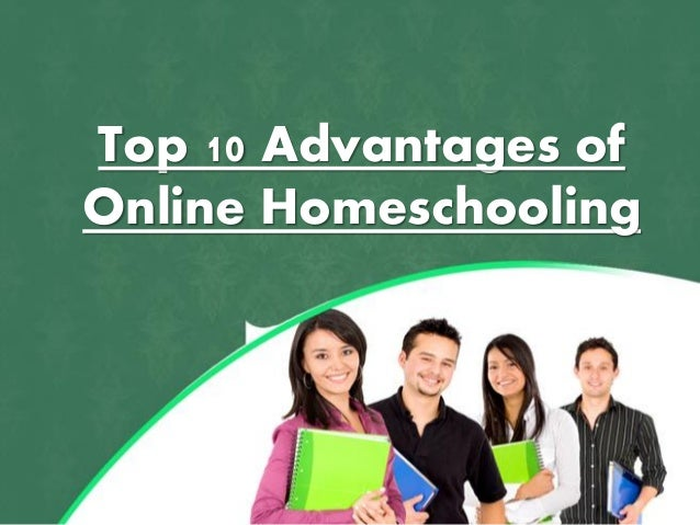 Top 10 Advantages of Online Homeschooling