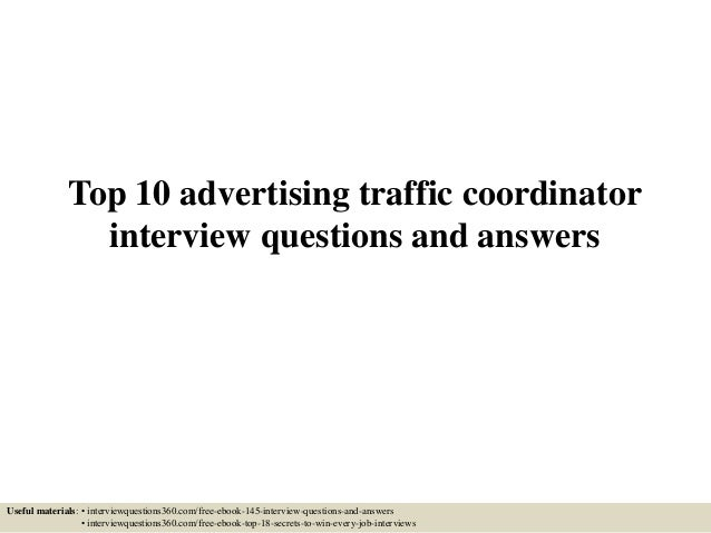 Top 10 advertising traffic coordinator interview questions and ...