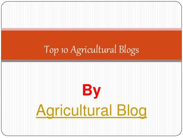 By Agricultural Blog Top 10 Agricultural Blogs