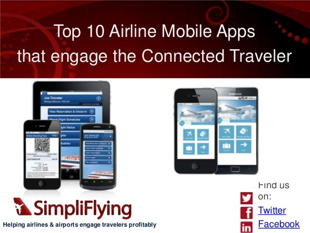 Top 10 Airline Mobile Apps    that engage the Connected Traveler                                                          ...
